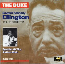 """The Duke"" Edward Kennedy Ellington – албум Scattin' At The Cotton Club 1936-1937 (CD)"