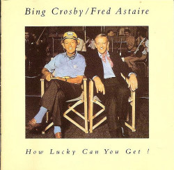 Bing Crosby / Fred Astaire – албум How Lucky Can You Get? (CD)