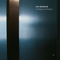 Jan Garbarek ‎– албум In Praise Of Dreams