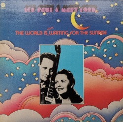 Les Paul & Mary Ford – албум The World Is Still Waiting For The Sunrise