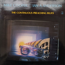 Mike Cooper / Ian A Anderson ‎– албум The Continuous Preaching Blues