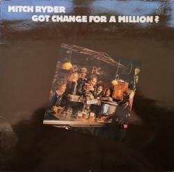 Mitch Ryder – албум Got Change For A Million?