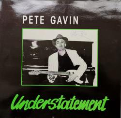 Pete Gavin – албум Understatement