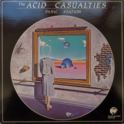 The Acid Casualties ‎– албум Panic Station