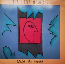 The Little Heroes ‎– албум Watch The World