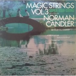 The Magic Strings Arr. And Cond. By Norman Candler ‎– албум Magic Strings Vol. 3 - Sentimental Journey