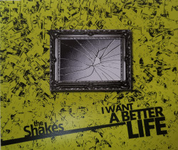 The Shakes – албум I Want A Better Life (CD)