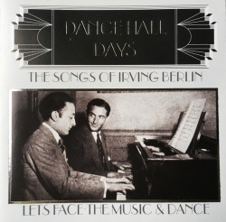Various ‎– албум The Songs Of Irving Berlin: Lets Face The Music And Dance (CD)
