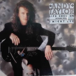 Andy Taylor ‎– сингъл Life Goes On