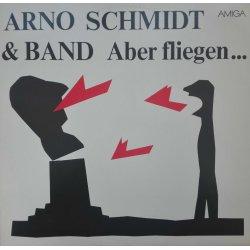 Arno Schmidt & Band – албум Aber Fliegen...