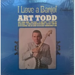 Art Todd ‎– албум I Love A Banjo! (The Big Brilliant Banjo Of Art Todd)