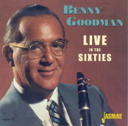 Benny Goodman - Live In The Sixties (CD)