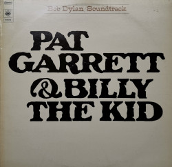 Bob Dylan – албум Pat Garrett & Billy The Kid - Original Soundtrack Recording