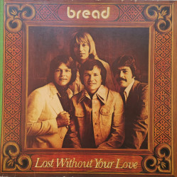 Bread – албум Lost Without Your Love
