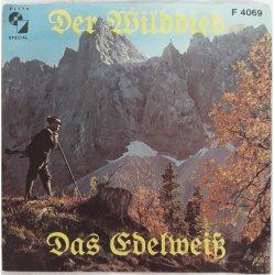 Die Edelweiss-Sanger – сингъл Der Wilddieb / Das Edelweiss