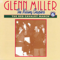 Glenn Miller – албум The Missing Chapters Volume Six: The Red Cavalry March (CD)