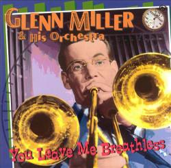 Glenn Miller & His Orchestra – албум You Leave Me Breathless (CD)