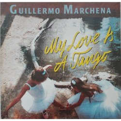 Guillermo Marchena ‎– албум My Love Is A Tango