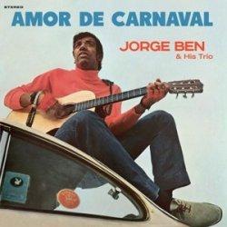 Jorge Ben and His Trio - албум Amor De Carnaval