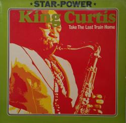King Curtis – албум Take The Last Train Home