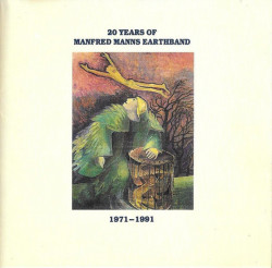 Manfred Manns Earthband – албум 20 Years Of Manfred Manns Earthband 1971-1991 (CD)