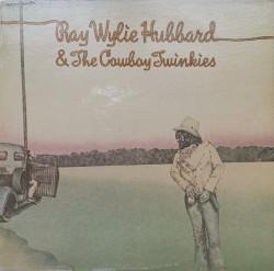 Ray Wylie Hubbard & The Cowboy Twinkies – албум Ray Wylie Hubbard & The Cowboy Twinkies
