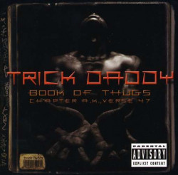 Trick Daddy ‎– албум Book Of Thugs: Chapter AK Verse 47 (CD)