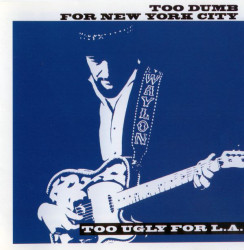 Waylon Jennings ‎– албум Too Dumb For New York City, Too Ugly For L.A. (CD)