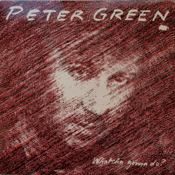 Peter Green – албум Whatcha Gonna Do?