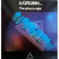 à;GRUMH... ‎сингъл – The Price Is Right