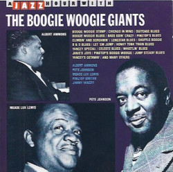"Albert Ammons, Pete Johnson, Meade ""Lux"" Lewis, Pinetop Smith, Jimmy Yancey ‎– албум The Boogie Woogie Giants (CD)"