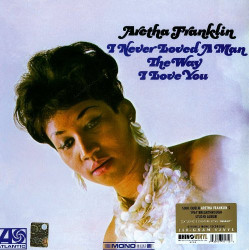 Aretha Franklin – албум I Never Loved A Man The Way I Love You