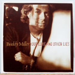 Buddy Miller ‎– албум Your Love And Other Lies (CD)