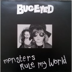Bugeyed ‎– албум Monsters Rule My World