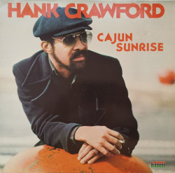 Hank Crawford ‎– албум Cajun Sunrise