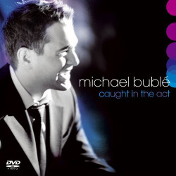 Michael Bublé ‎– албум Caught In The Act (CD)