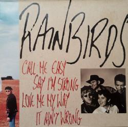 Rainbirds – албум Call Me Easy Say I'm Strong Love Me My Way It Ain't Wrong