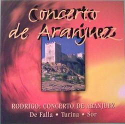 Rodrigo, De Falla, Turina, Sor – албум Concerto De Aranjuez (CD)
