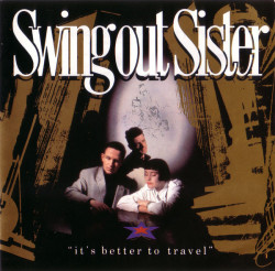 Swing Out Sister – албум It's Better To Travel (CD)