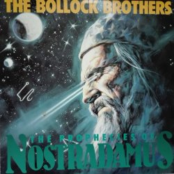 The Bollock Brothers ‎– албум The Prophecies Of Nostradamus
