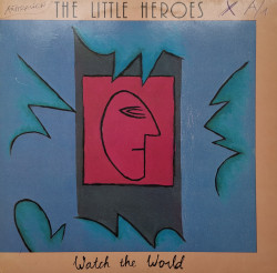 The Little Heroes – албум Watch The World