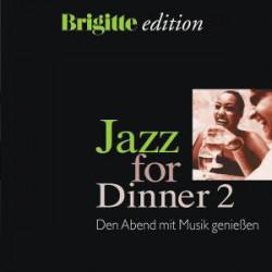 Various – албум Jazz For Dinner 2 - Den Abend Mit Musik Genießen (Brigitte Edition) (CD)