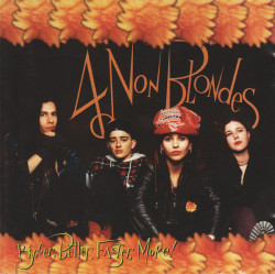 4 Non Blondes – албум Bigger, Better, Faster, More! (CD)