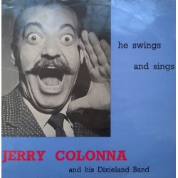 Jerry Colonna And His Dixieland Band ‎– албум He Swings And He Sings