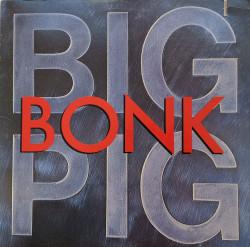 Big Pig – албум Bonk