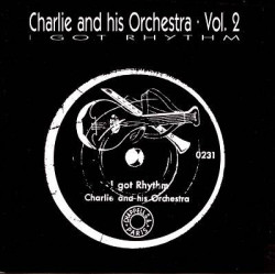 Charlie And His Orchestra– Vol. 2 - I Got Rhythm - German Propaganda Swing, 1941 - 1944 (CD)