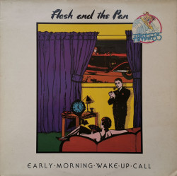 Flash And The Pan ‎– албум Early Morning Wake Up Call