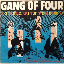 Gang Of Four ‎– сингъл To Hell With Poverty!