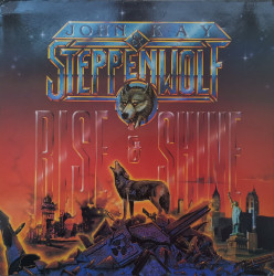John Kay & Steppenwolf – албум Rise And Shine