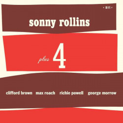 Sonny Rollins, Clifford Brown, Max Roach, Richie Powell, George Morrow – албум Sonny Rollins Plus 4